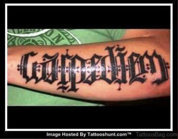 Pic Of Carpe Diem Tattoo On Arm