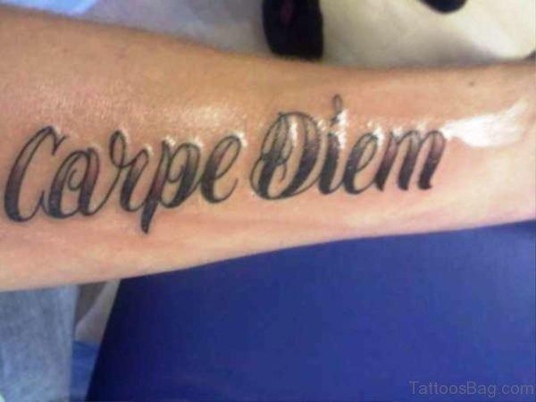Picture Of Carpe Diem Tattoo On Arm