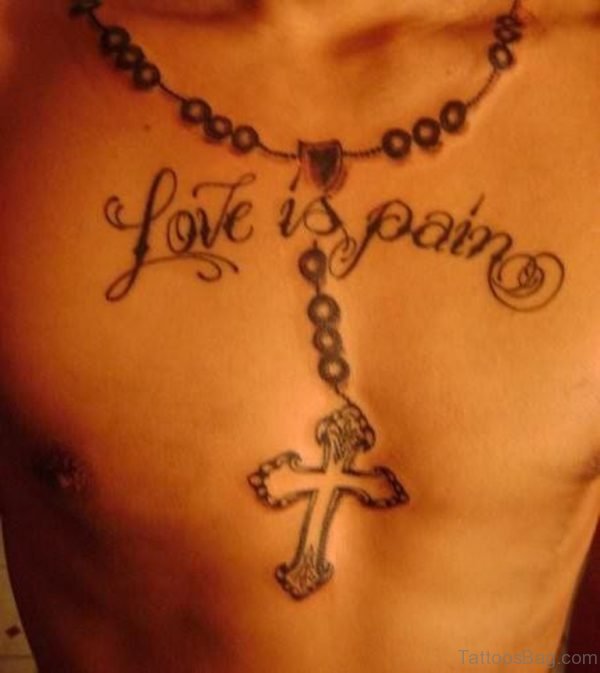 Rosary Love Is Pain Tattoo On Chest For Men