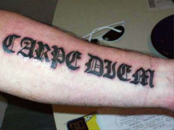 Stunning Carpe Diem Tattoo On Arm