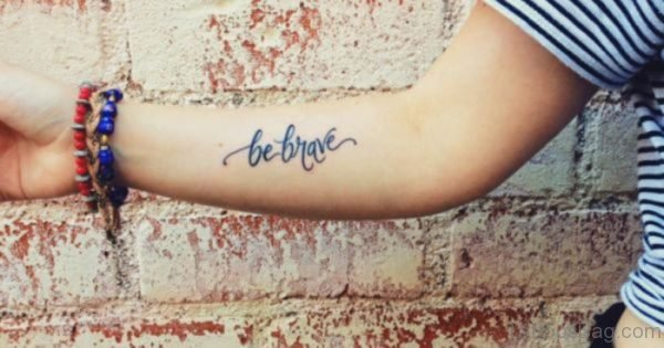 Stylish Be Brave Wrist Tattoo